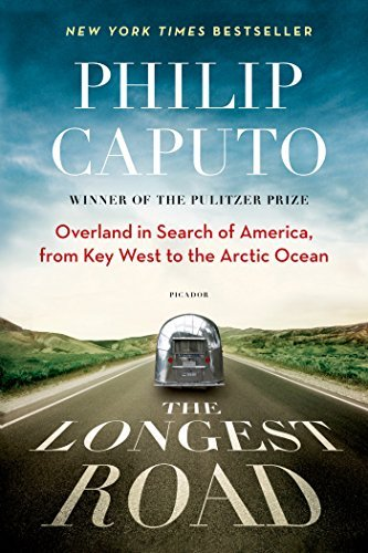 Philip Caputo The Longest Road Overland In Search Of America From Key West To T