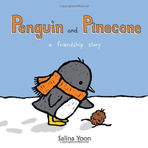 Salina Yoon Penguin And Pinecone A Friendship Story