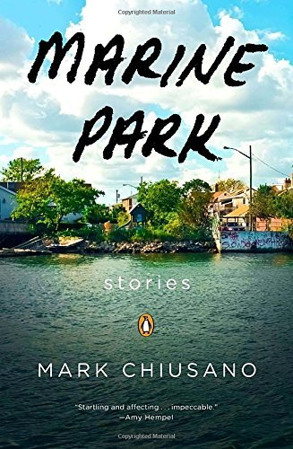 Mark Chiusano Marine Park Stories