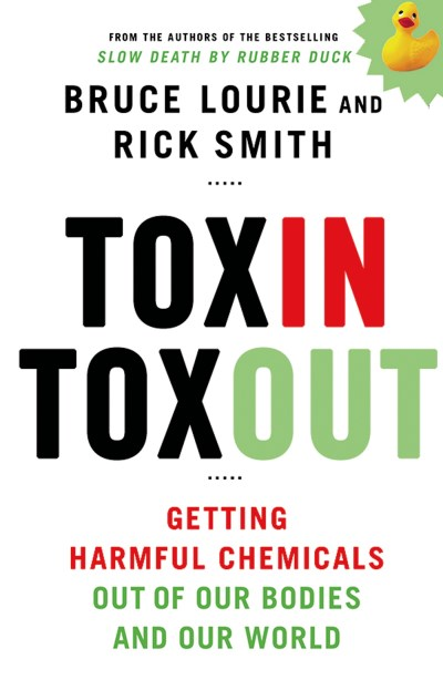 Bruce Lourie Toxin Toxout Getting Harmful Chemicals Out Of Our Bodies And O