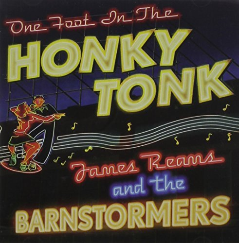James & The Barnstormers Reams One Foot In The Honky Tonk