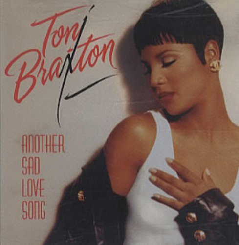 Braxton Toni Another Sad Love Song