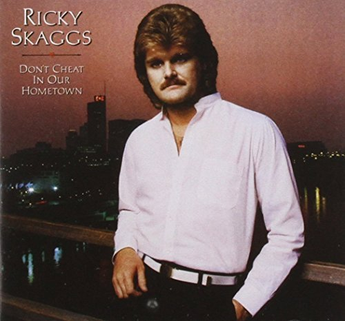Ricky Skaggs Don't Cheat In Our Hometown Incl. DVD