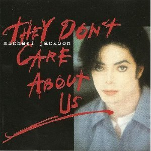 Michael Jackson They Don't Care About Us