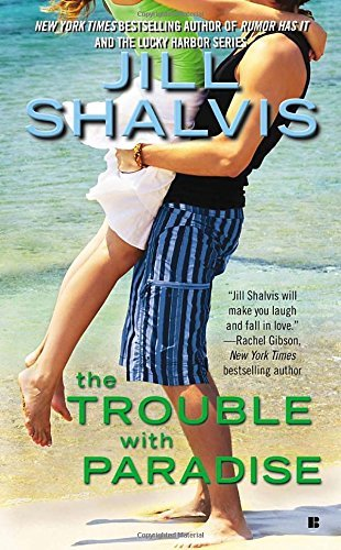 Jill Shalvis The Trouble With Paradise