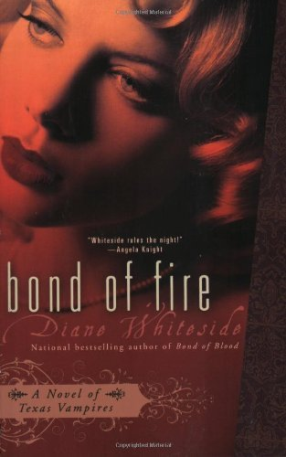 Diane Whiteside Bond Of Fire (texas Vampires Book 2)