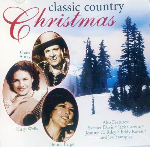 Classic Country Christmas Classic Country Christmas Davis Fargo Wells Autry Greene Riley Raven Stampley