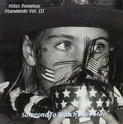 Miles Donahue Someone To Watch Over Me