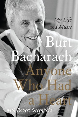 Burt Bacharach Anyone Who Had A Heart My Life And Music
