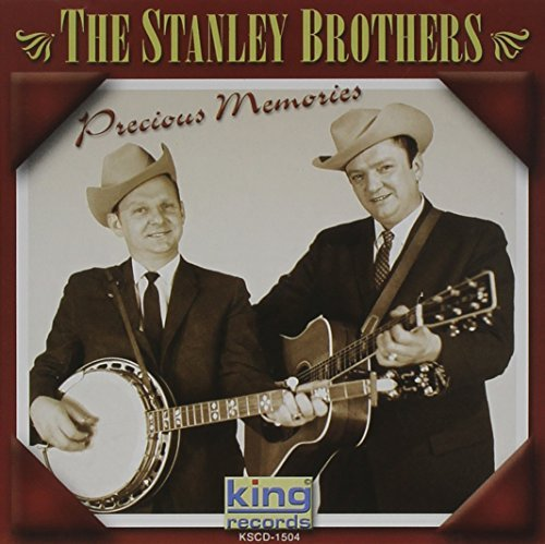Stanley Brothers Precious Memories