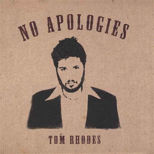Tom Rhodes No Apologies