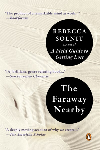 Rebecca Solnit The Faraway Nearby