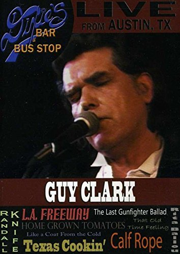 Guy Clark Live From Dixie's Bar & Bus St