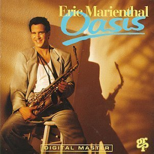 Eric Marienthal Oasis By Marienthal Eric (1998) Audio CD