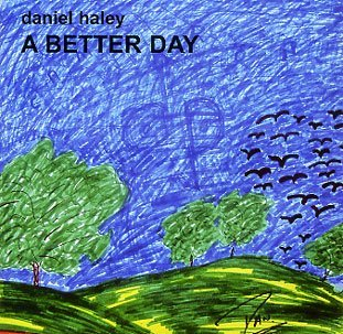 Daniel Haley John Sheldon Daniel Haley John Sheldo A Better Day