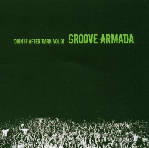 Groove Armada Doin It After Dark V.1