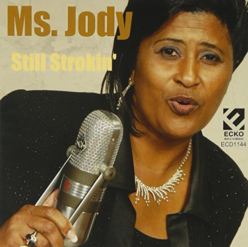 Ms. Jody Still Strokin'