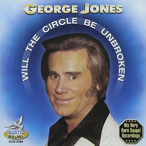 George Jones Will The Circle Be Unbroken