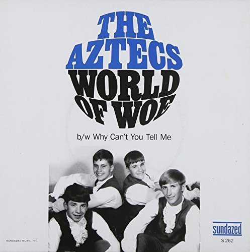 Aztecs World Of Woe Why Cant You Tell 7 Inch Single Colored Vinyl