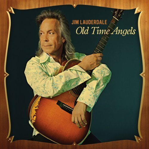 Jim Lauderdale Old Time Angels