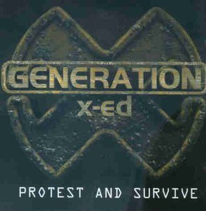Generation X Ed Protest & Survive