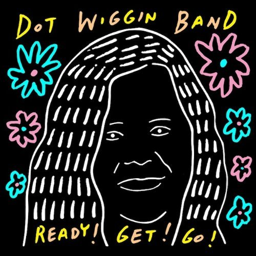 Dot Wiggin Band Ready! Get! Go!