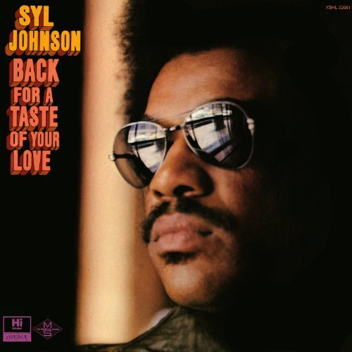 Syl Johnson Back For A Taste Of Your Love