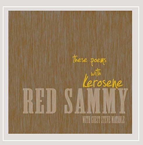 Red Sammy These Poems With Kerosene