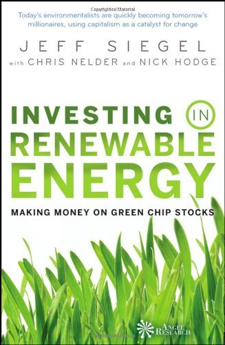 Jeff Siegel Investing In Renewable Energy Making Money On Green Chip Stocks