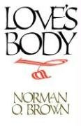 Norman O. Brown Love's Body Reissue Of 1966 Edition