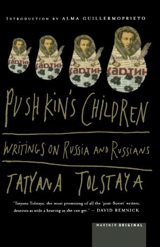 Alma Guillermoprieto Pushkin's Children Writing On Russia And Russians