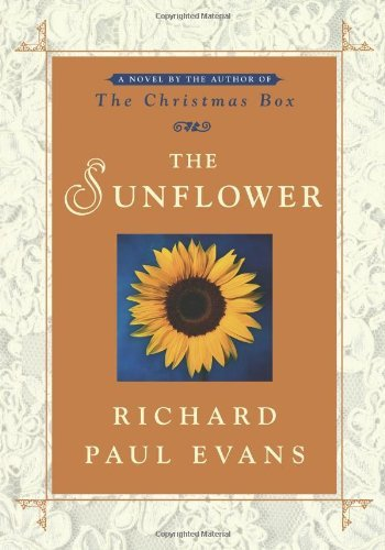 Richard Paul Evans The Sunflower A Novel