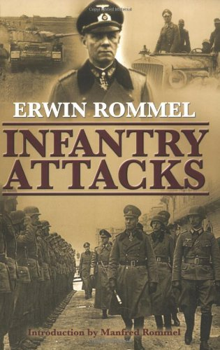 Field Marshall Erwin Rommel Infantry Attacks