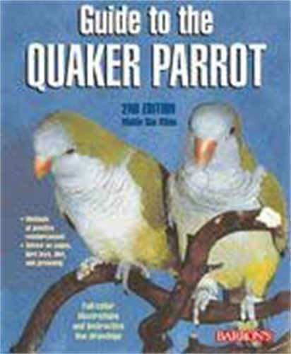 Mattie Sue Athan Guide To The Quaker Parrot 0002 Edition;
