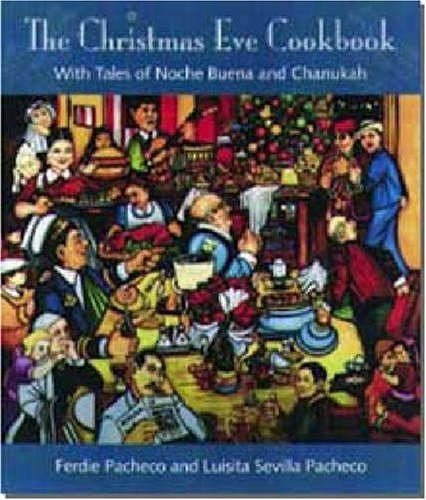 Ferdie Pacheco The Christmas Eve Cookbook With Tales Of Nochebuena And Chanukah