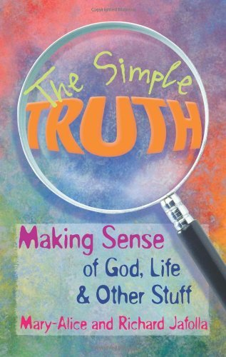 Mary Alice Jafolla The Simple Truth Making Sense Of God Life & Other Stuff