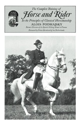 Alois Podhajsky Complete Training Of Horse And Rider In The Princi In The Principles Of Classical Horsemanship