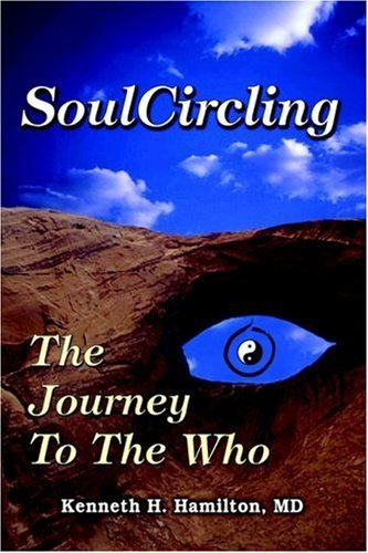 Kenneth H. Hamilton Soulcircling The Journey To The Who