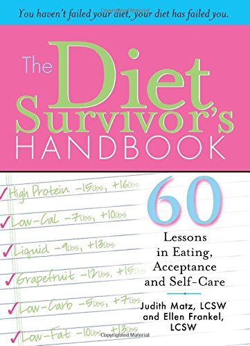 Judith Matz The Diet Survivor's Handbook 60 Lessons In Eating Acceptance And Self Care