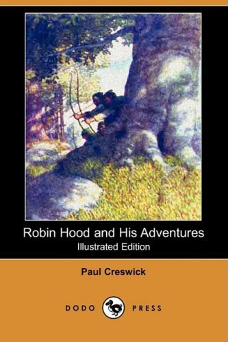 Paul Creswick Robin Hood And His Adventures (illustrated Edition