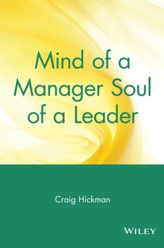 Craig Hickman Mind Of A Manager Soul Of A Leader Revised