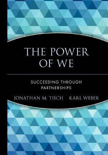 Jonathan M. Tisch The Power Of We Succeeding Through Partnerships