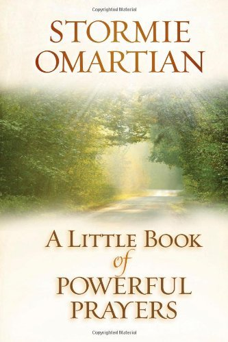 Stormie Omartian A Little Book Of Powerful Prayers