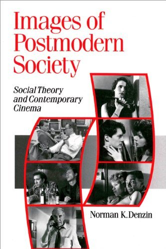 Norman K. Denzin Images Of Postmodern Society Social Theory And Contemporary Cinema