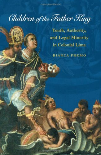 Bianca Premo Children Of The Father King Youth Authority & Legal Minority In Colonial Li