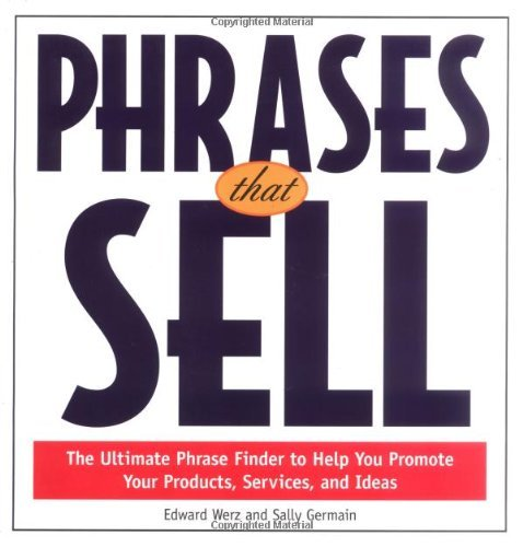 Edward Werz Phrases That Sell The Ultimate Phrase Finder To Help You Promote Yo