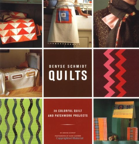 Susie Cushner Denyse Schmidt Quilts 30 Colorful Quilt And Patchwork Projects