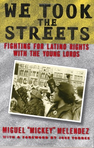 Miguel Melendez We Took The Streets Fighting For Latino Rights With The Young Lords