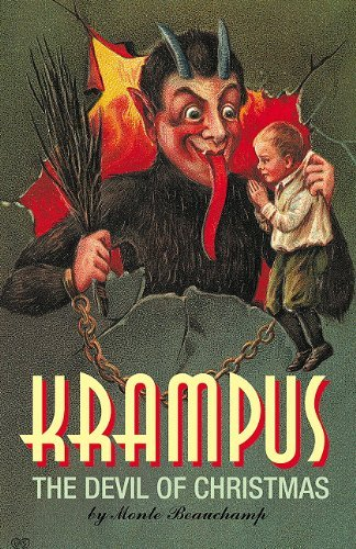 Monte Beauchamp Krampus The Devil Of Christmas