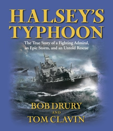 Tom Clavin Halsey's Typhoon The True Story Of A Fighting Admiral An Epic Sto